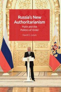 Russia's New Authoritarianism