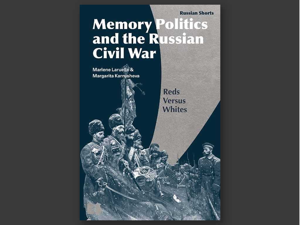 Memory Politics and the Russian Civil War